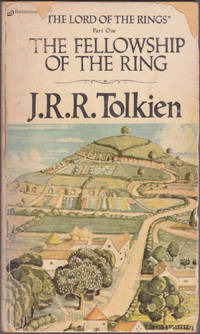Fellowship of the Ring, Being the First Part of the Lord of the Rings, with a new Foreword by the...
