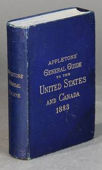 Appleton's general guide to the United States and Canada. Illustrated. With railway maps, plans of cities, and table of railway and steamboat fares