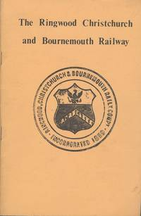 The Ringwood, Christchurch and Bournemouth Railway