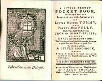 A Little Pretty Pocket-book, Intended For The Instruction And Amusement  Of Little Master Tommy, And Pretty Miss Polly...