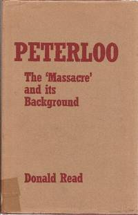 "Peterloo The ""Massacre"" and its Background"