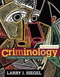 Criminology: Theories, Patterns and Typologies