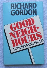 Good Neighbours - Suburbia Observed