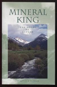 Mineral King ;  The Story of Beulah  The Story of Beulah