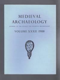 Medieval Archaeology. Journal of the Society for Medieval Archaeology. Volume XXXII (32). 1988