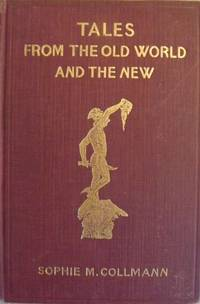 TALES FROM THE OLD WORLD AND THE NEW