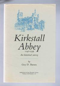 image of Kirkstall Abbey 1147 - 1539, A Historical Survey. Publications of the Thoresby Society, Volume LVIII Number 128