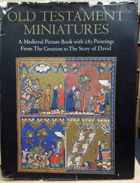 Old Testament Miniatures:  A Medieval Picture Book with 283 Paintings from  the Creation to the Story of David