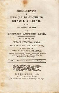 Monumento à Elevação da Colonia do Brazil a Reino, e ao Estabelecimento do Triplice Imperio Luso.  As obras de Pùblio Virgilio Maro, traduzidas em verso portuguez, e annotadas por