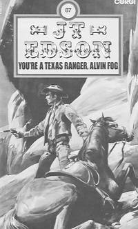 You're a Texas Ranger, Alvin Fog by  J. T Edson - Paperback - 1979 - from Farrellbooks (SKU: 003648)