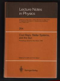 image of Cool Stars, Stellar Systems, and the Sun: Proceedings of the Fourth Cambridge Workshop on Cool Stars Stellar Systems, and the Sun, Held in Santa Fe, New Mexico, October 16-18, 1985 [Lecture Notes in Physics 254]