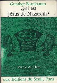 Qui est Jésus de Nazareth ? Traduit  l'allemand par Maurice Barth et S. de Bussy,...