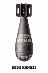 Before the Next Bomb Drops by Remi Kanazi - Paperback - 2015 - from ThriftBooks (SKU: G1608465241I2N00)