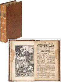 The Cook's and Confectioner's Dictionary: Or, the Accomplish'd Housewife's Companion. Containing the Newest and Best Receipts in the several branches of Cookery, Pastry, Confectionary, Liquors, &c