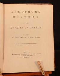 Xenophon's History of the Affairs of Greece By The Translator of Thucydides
