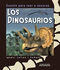 Los dinosaurios / The dinosaurs: Cuento para leer a oscuras / Story that glow in the dark