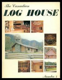 THE CANADIAN LOG HOUSE - Number 4 - Spring 1977
