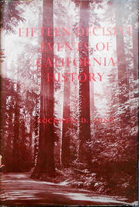 Fifteen Decisive Events of California History by HUNT Rockwell D - First trade edition. Historical Society of Southern California S - 1959 - from Randall House Rare Books and Biblio.com
