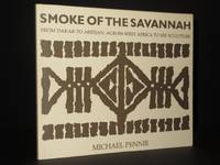 Smoke of the Savannah: From Dakar to Abidjan: Across West Africa to See Sculpture [SIGNED]