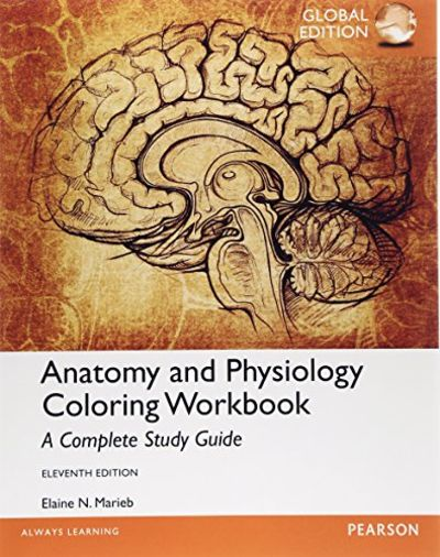 Anatomy And Physiology Coloring Workbook: A Complete Study Guide, Global  Edition By Elaine N Marieb - Paperback -
