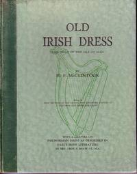 Old Irish Dress and That of The Isle of Man by  H. F McClintock - Hardcover - 1950 - from Monroe Bridge Books, SNEAB Member (SKU: 003803)