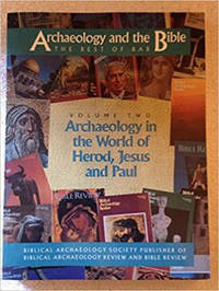 Archaeology and the Bible: Archaeology in the world of Herod, Jesus, and Paul