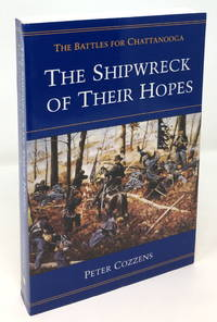 image of The Shipwreck of Their Hopes: The Battles for Chattanooga