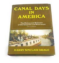 Canal Days in America: The History and Romance of Old Towpaths and Waterways