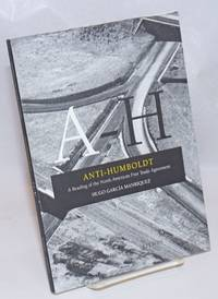 A-H: Anti-Humboldt: a reading of the North American Free Trade Agreement
