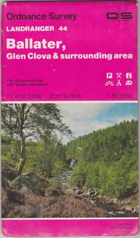 Ballater, Glen Clova and surrounding area (Ordnance Survey Landranger Map 4 4) 1:50,000 Second...