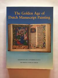 The Golden Age of Dutch Manuscript Painting by  Henri L.M. et al Defoer - Paperback - First Edition - 1989 - from Michael Laird Rare Books LLC (SKU: 1764)
