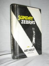 Sunday Zebras by  Art Holst - Signed First Edition - 1980 - from Brass DolphinBooks and Biblio.com