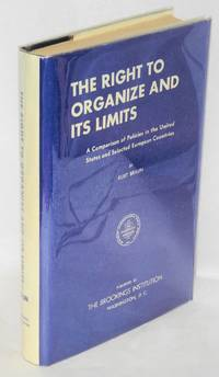 The right to organize and its limits; a comparison of policies in the United States and selected European countries