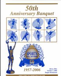50th Anniversary Banquet, Summit County Sports Hall of Fame, 50 Years, 1957-2006.  Akron, Ohio,...