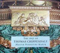 image of The Art of Thomas Chippendale: Master Furniture Maker
