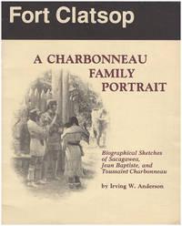 Fort Clatsop: A Charbonneau Family Portrait