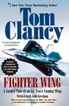 image of Fighter Wing: A Guided Tour of an Air Force Combat Wing (Tom Clancy's Military Reference)