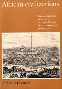 African Civilizations: Precolonial Cities and States in Tropical Africa: An Archaeological...