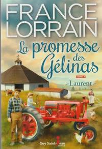 La promesse des Gélinas 04 : Laurent (French Edition)