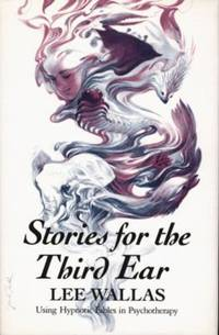 image of Stories for the Third Ear : Using Hypnotic Fables in Psychotherapy