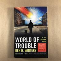 image of World of Trouble: The Last Policeman Book III (The Last Policeman Trilogy)