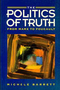 image of The Politics of Truth: From Marx to Foucault