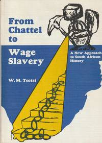 image of From Chattel to Wage Slavery: A New Approach to South African History