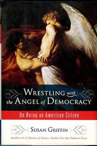 image of Wrestling With The Angel Of Democracy: On Being An American Citizen