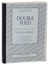 Double Fold: Libraries and the Assault on Paper (Galley)