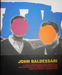John Baldessari A Print Retrospective From The Collections Of Jordan D. Schnitzer And His Family Foundation (With Brorchure laid in)