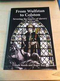 image of From Wulfstan to Colston: Severing the Sinews of Slavery in Bristol