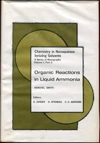 Chemistry in Nonaqueous Ionizing Solvents: Organic Reactions in Liquid Ammonia (Vol. I, Part 2)