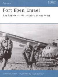 Fortress No.30: Fort Eben Emael - The Key to Hitler's Victory in the West