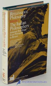 image of Renaissance Philosophy, Volume I: The Italian Philosophers, Selected from  Readings from Petrarch to Bruno (First Modern Library Edition, ML #376.1)